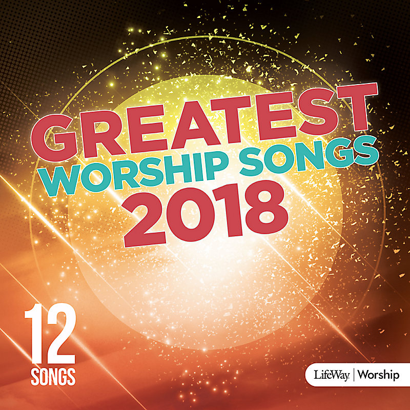 Greatest Worship Songs of 2018 CD - LifeWay