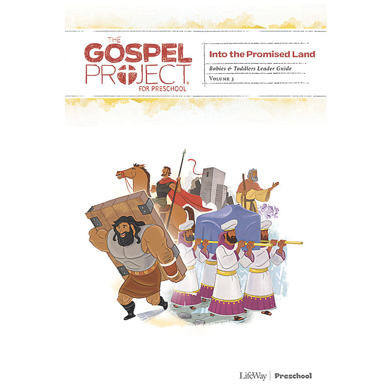 The Gospel Project for Preschool: Babies and Toddlers Leader Guide - Volume 3: Into the Promised Land