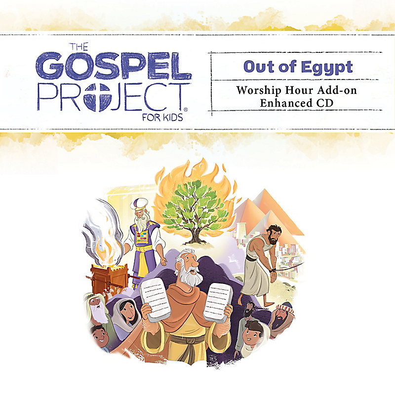 The Gospel Project for Kids: Kids Worship Hour Add-on Enhanced CD - Volume 2: Out of Egypt