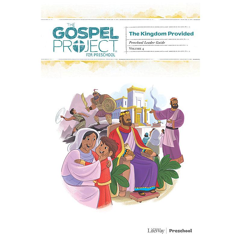 The Gospel Project for Preschool: Preschool Leader Guide - Volume 4: A Kingdom Provided