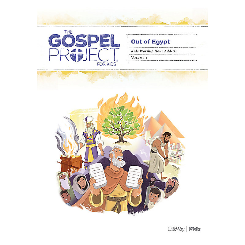 The Gospel Project for Kids: Kids Worship Hour Add-On - Volume 2: Out of Egypt