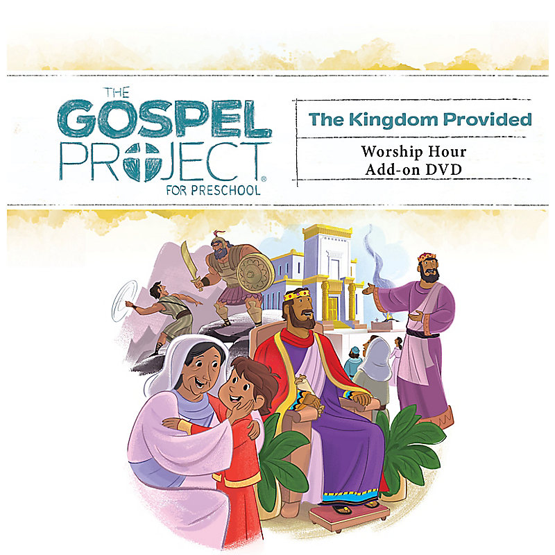 The Gospel Project for Preschool: Preschool Worship Hour Add-on DVD - Volume 4: A Kingdom Provided