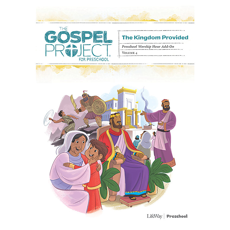 The Gospel Project for Preschool: Preschool Worship Hour Add-On - Volume 4: A Kingdom Provided