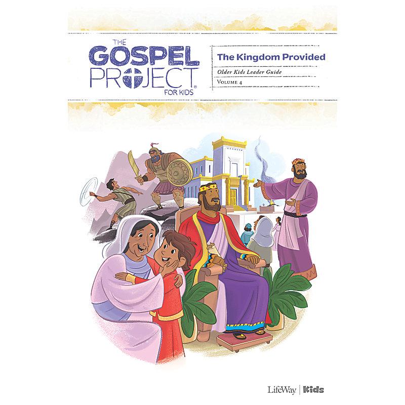 The Gospel Project for Kids: Older Kids Leader Guide -Volume 4: A Kingdom Provided