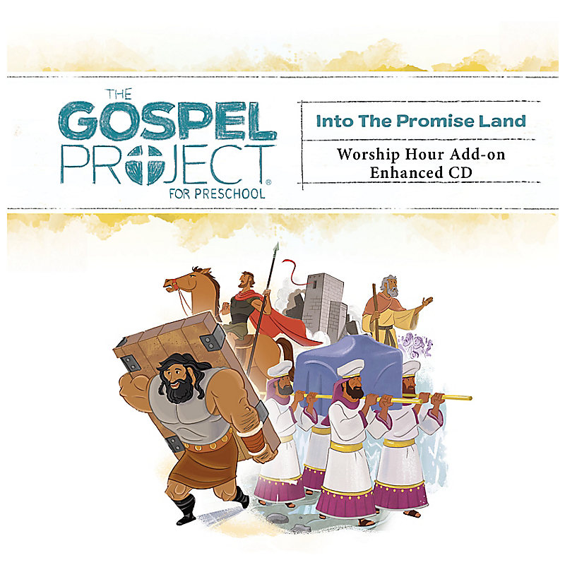The Gospel Project for Preschool: Preschool Worship Hour Add-on Enhanced CD - Volume 3: Into the Promised Land