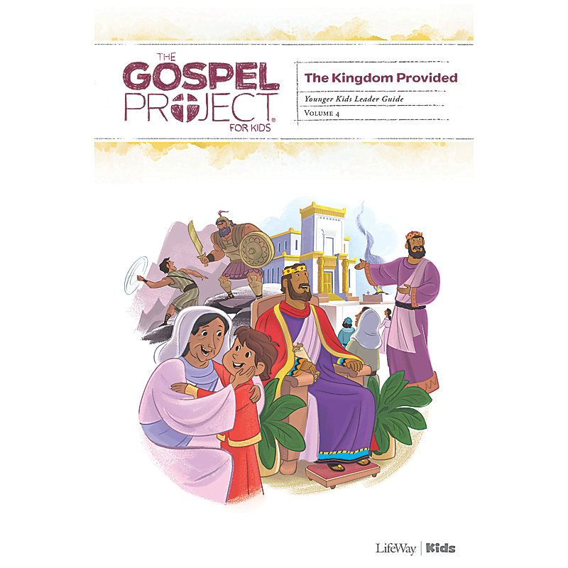 The Gospel Project for Kids: Younger Kids Leader Guide -Volume 4: A Kingdom Provided