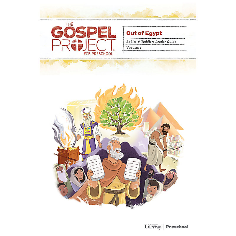 The Gospel Project for Preschool: Babies and Toddlers Leader Guide - Volume 2: Out of Egypt