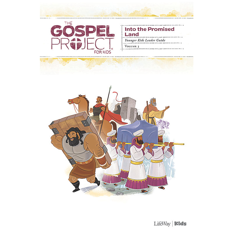 The Gospel Project for Kids: Younger Kids Leader Guide - Volume 3: Into the Promised Land