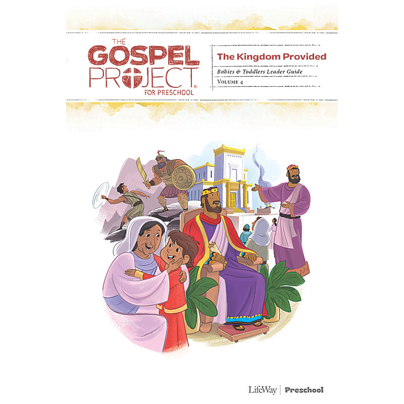 The Gospel Project for Preschool: Babies and Toddlers Leader Guide - Volume 4: A Kingdom Provided
