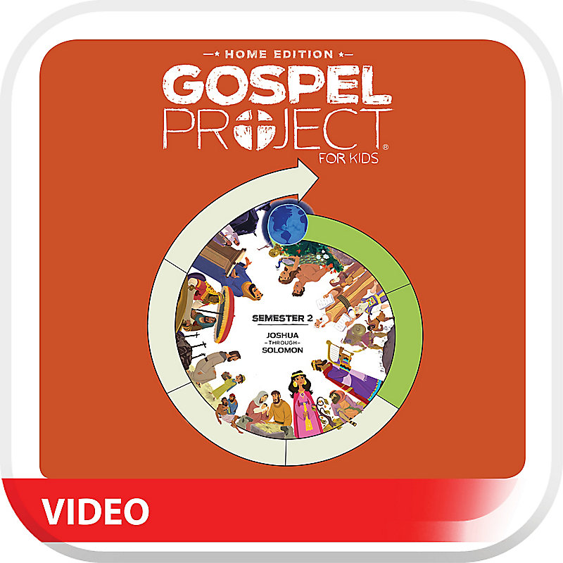 The Gospel Project: Home Edition Digital Bible Story Videos Semester 2