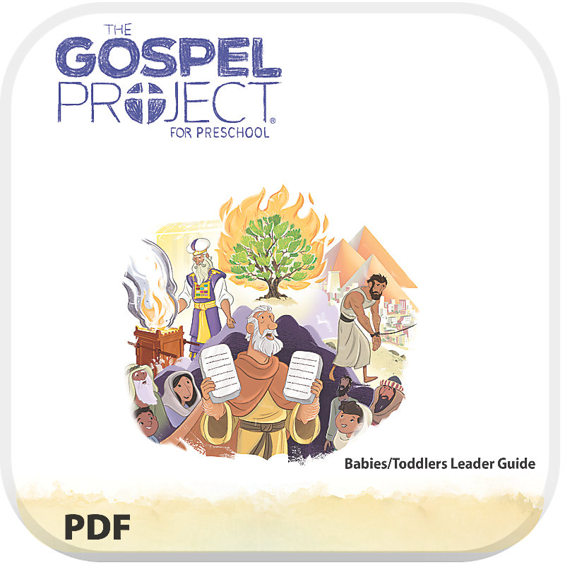 The Gospel Project for Preschool: Babies and Toddlers Leader Guide PDF - Volume 2: Out of Egypt
