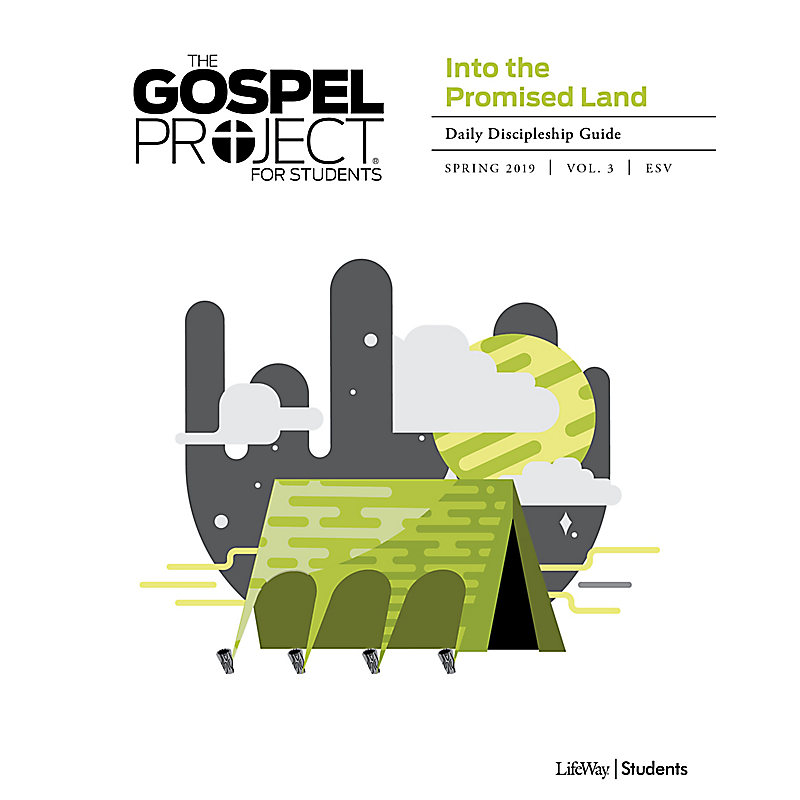 The The Gospel Project for Student: Into the Promised Land Volume 3 Daily Discipleship Guide Spring 19 ESV