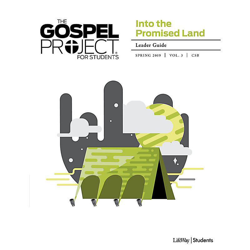 The The Gospel Project for Students: Into the Promised Land Volume 3 Leader Guide Spring 2019 CSB