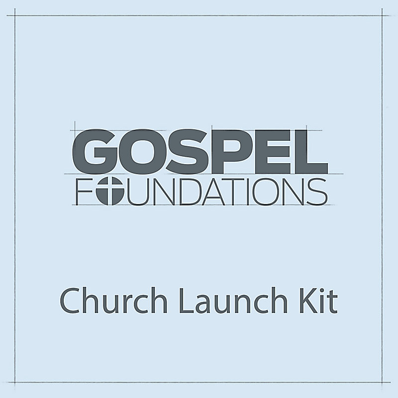 Gospel Foundations - Church Launch Kit - Digital
