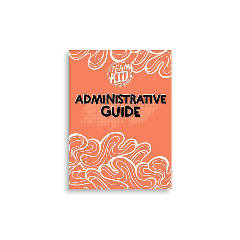 TeamKid Administrative Guide Revised
