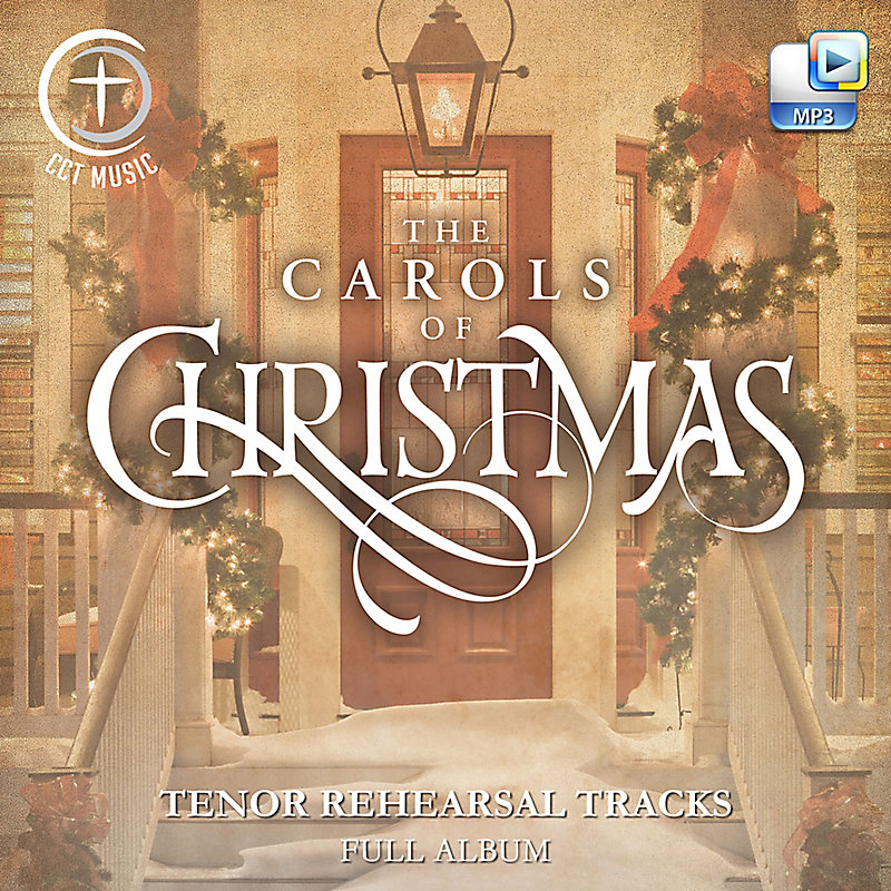 The Carols of Christmas - Downloadable Tenor Rehearsal Tracks (FULL ALBUM)