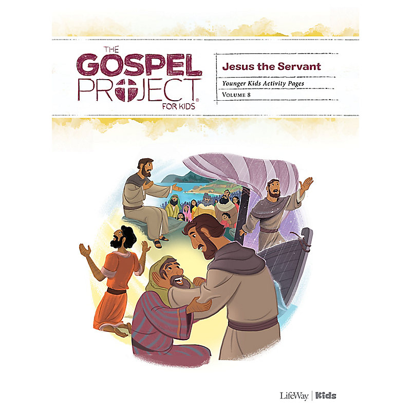The Gospel Project for Kids: Younger Kids Activity Pages - Volume 8: Jesus the Servant