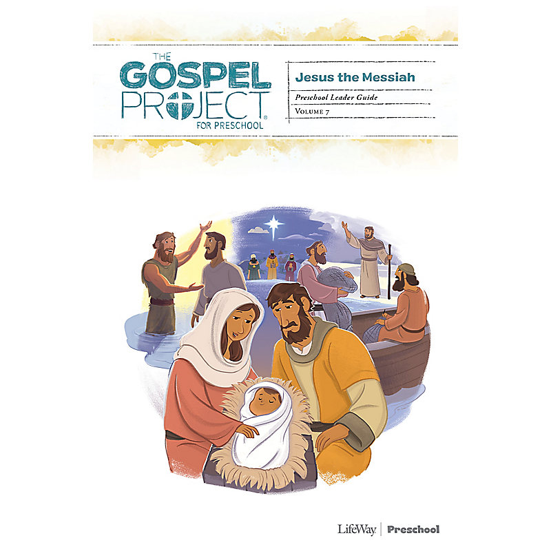 The Gospel Project for Preschool: Preschool Leader Guide - Volume 7: Jesus the Messiah