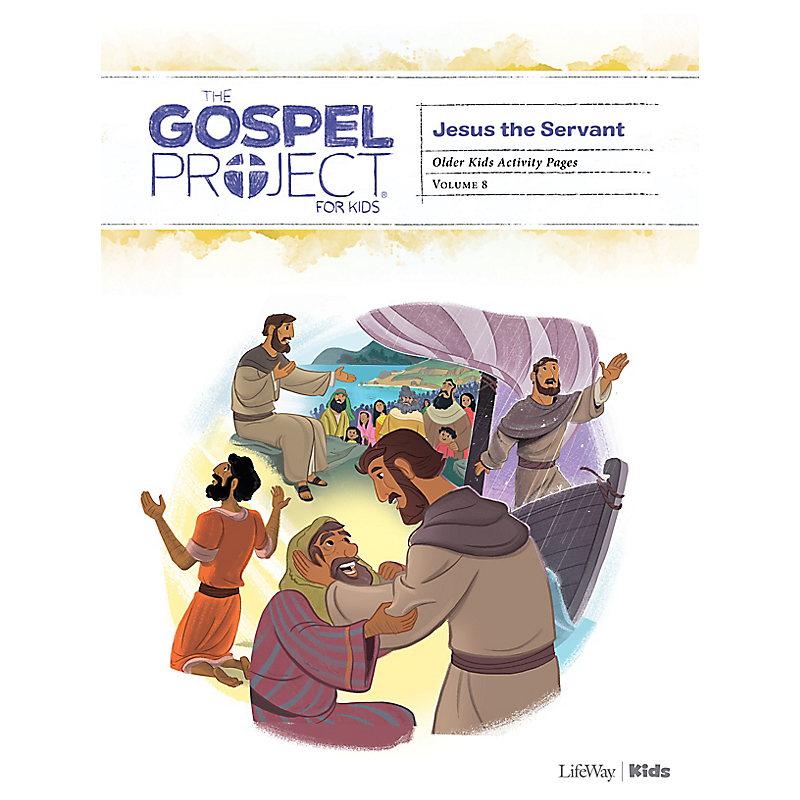 The Gospel Project for Kids: Older Kids Activity Pages - Volume 8: Jesus the Servant