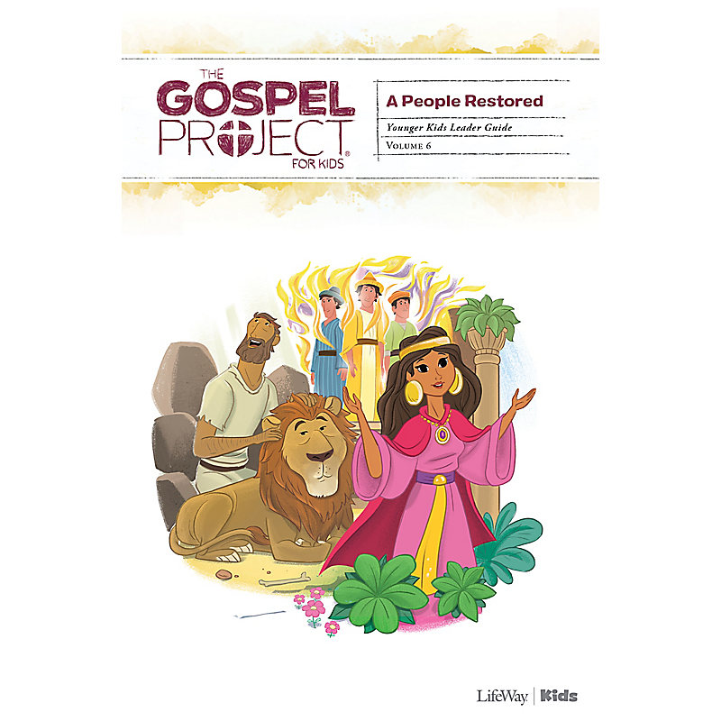The Gospel Project for Kids: Younger Kids Leader Guide - Volume 6: A People Restored