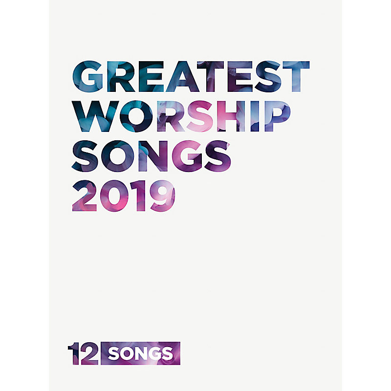 Greatest Worship Songs 2019 Songbook