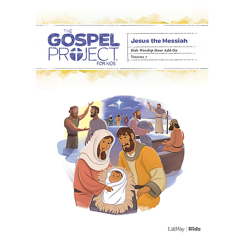 The Gospel Project for Kids: Kids Worship Hour Add-On - Volume 7: Jesus the Messiah