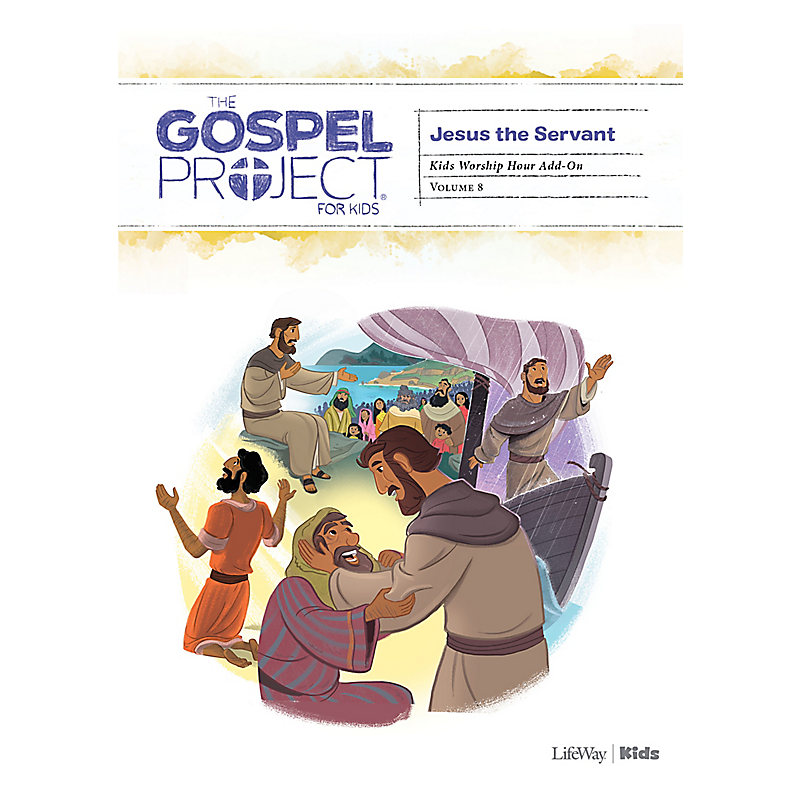 The Gospel Project for Kids: Kids Worship Hour Add-on - Volume 8: Jesus the Servant