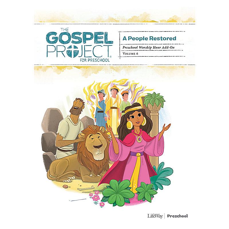 The Gospel Project for Preschool: Preschool Worship Hour Add-On - Volume 6: A People Restored