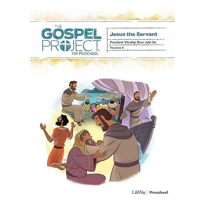 The Gospel Project for Preschool: Preschool Worship Hour Add-On - Volume 8: Jesus the Servant