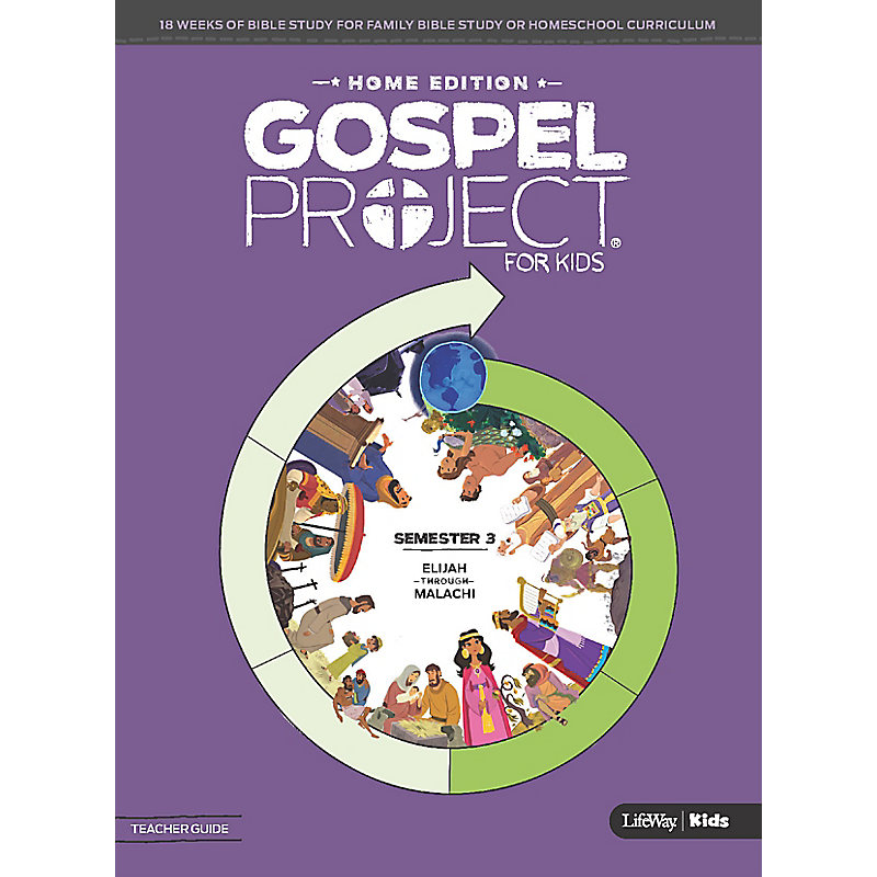 The Gospel Project: Home Edition Teacher Guide Semester 3