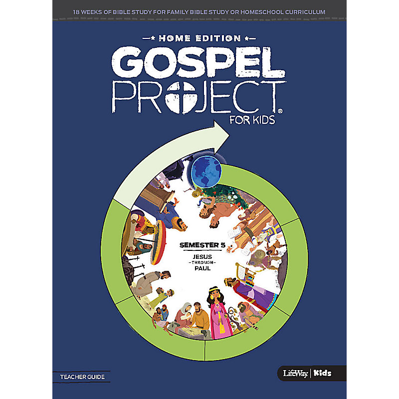 The Gospel Project: Home Edition Teacher Guide Semester 5