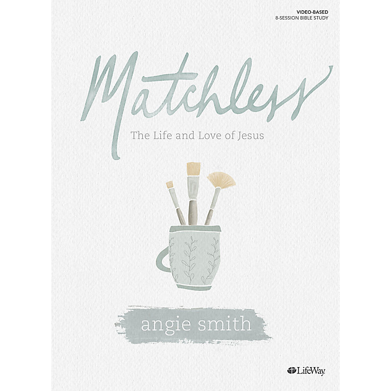 Matchless - Bible Study Book