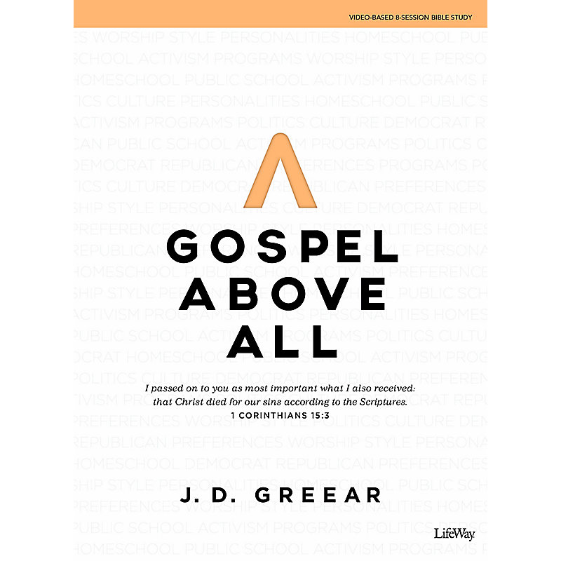 Gospel Above All - Bible Study Book