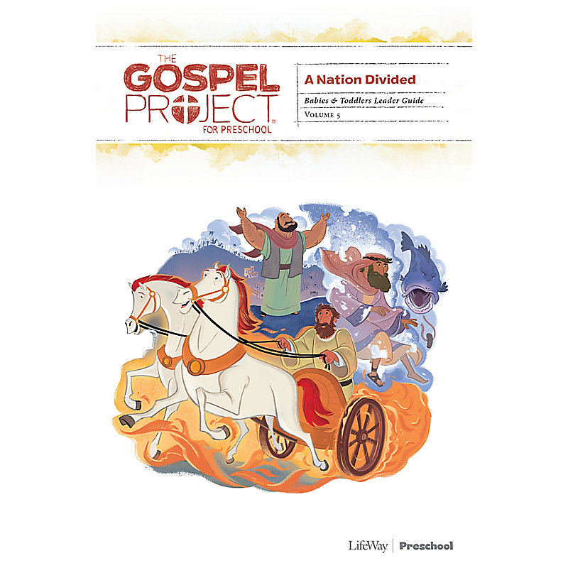 The Gospel Project for Preschool: Babies and Toddlers Leader Guide - Volume 5: A Nation Divided