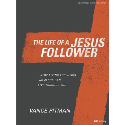 Life of a Jesus Follower by Vance Pitman