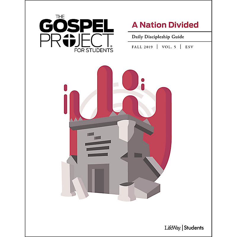 The Gospel Project for Student: A Nation Divided Volume 5 Daily Discipleship Guide Fall 2019 ESV