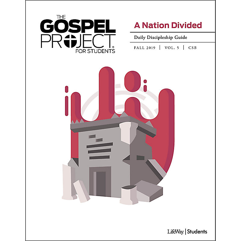 The Gospel Project for Student A Nation Divided Volume 5 Daily Discipleship Guide Fall 2019 CSB