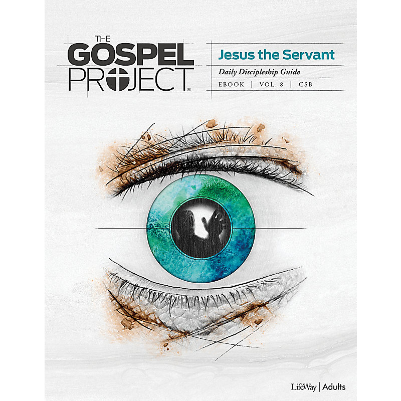 The Gospel Project: Adult Daily Discipleship Guide - CSB - Summer 2020