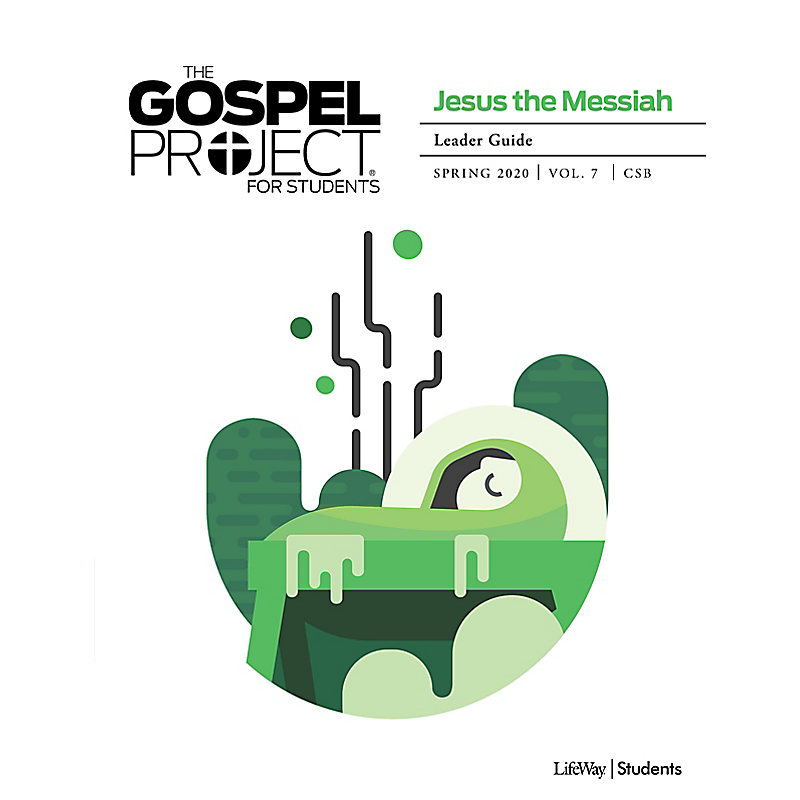 The Gospel Project for Students: Jesus the Messiah  Volume 7 Leader Study Guide Spring 2020 CSB e-book