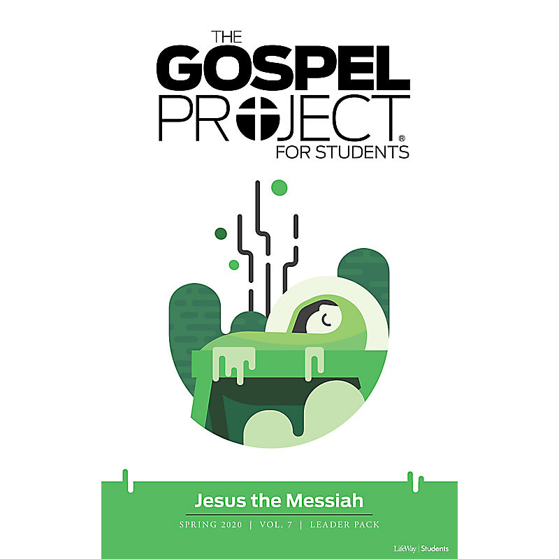 Gospel Project for Students: Jesus the Messiah  Volume 7  Leader Pack Spring 2020 - Digital