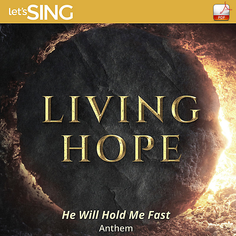 He Will Hold Me Fast Downloadable Anthem Min 10 Lifeway