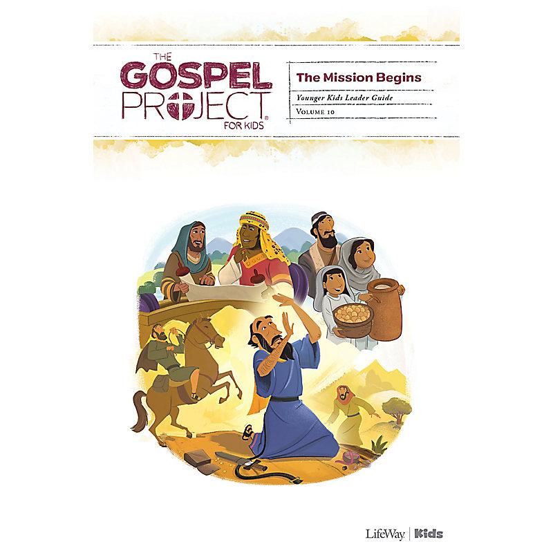 The Gospel Project for Kids: Younger Kids Leader Guide - Volume 10: The Mission Begins
