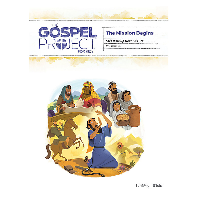 The Gospel Project for Kids: Kids Worship Hour Add-On - Volume 10: The Mission Begins