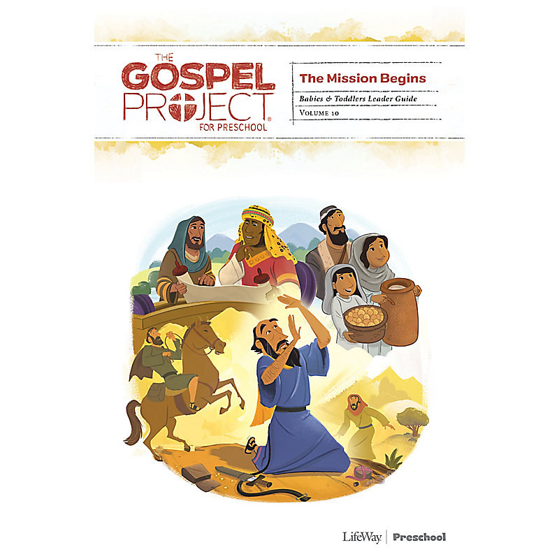 The Gospel Project for Preschool: Babies and Toddlers Leader Guide - Volume 10: The Mission Begins