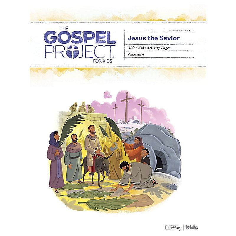 The Gospel Project for Kids: Older Kids Activity Pages - Volume 9: Jesus the Savior