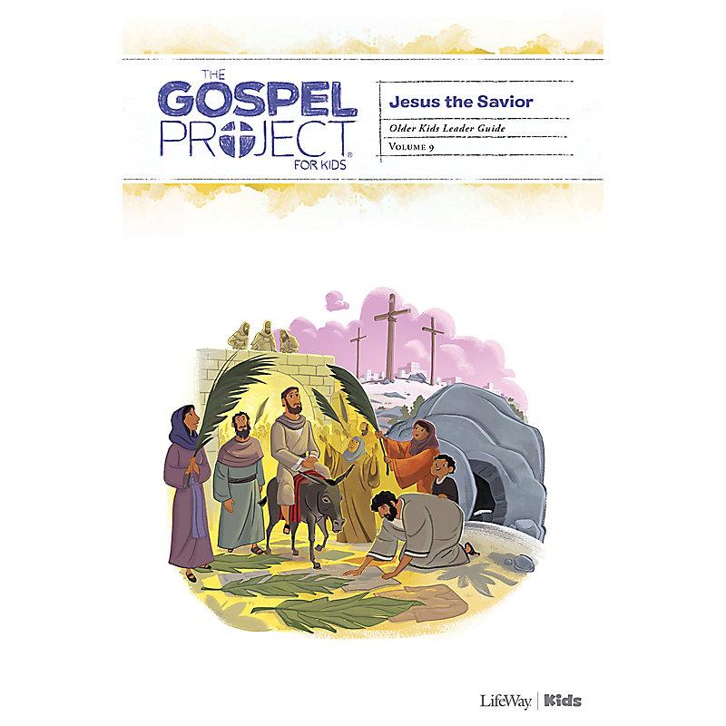 The Gospel Project for Kids: Older Kids Leader Guide - Volume 9: Jesus the Savior