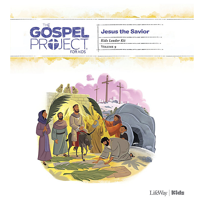 The Gospel Project for Kids: Kids Leader Kit - Volume 9: Jesus the Savior