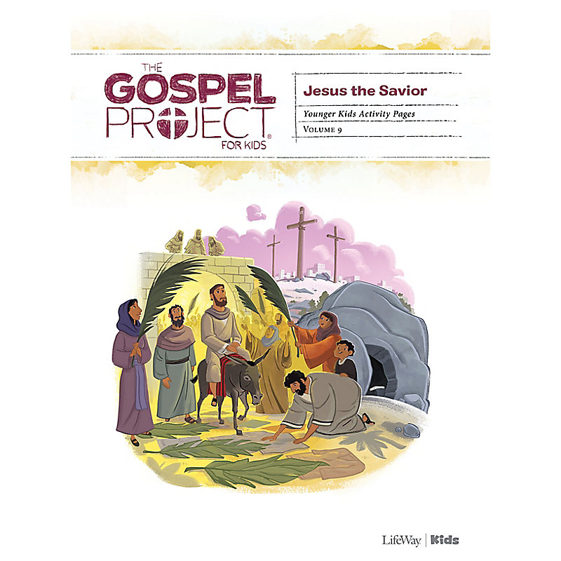 The Gospel Project for Kids: Younger Kids Activity Pages - Volume 9: Jesus the Savior