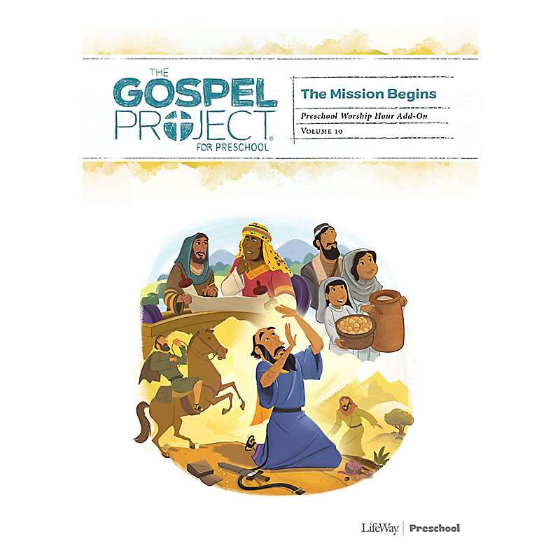 The Gospel Project for Preschool: Preschool Worship Hour Add-On - Volume 10: The Mission Begins