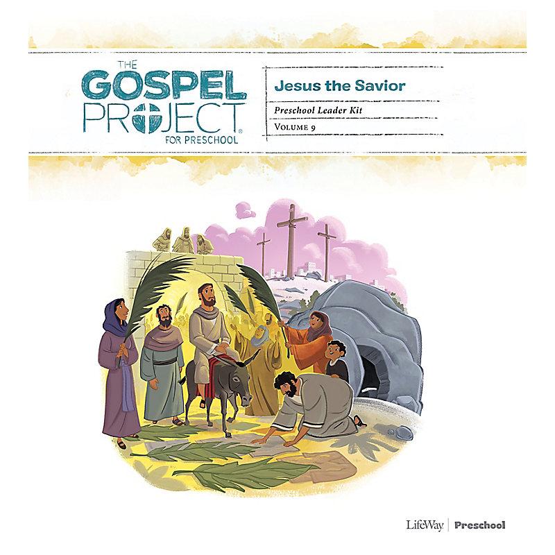 The Gospel Project for Preschool: Preschool Leader Kit - Volume 9: Jesus the Savior